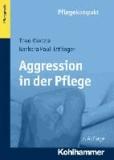 Aggression in der Pflege - Umgangsstrategien für Pflegebedürftige und Pflegepersonal.