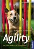 Agility - Sport und Spaß für Hund und Mensch, Vom ersten Hindernis bis zum Parcours. Schritt für Schritt zum perfekten Team.