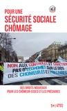 Agir ensemble contre le chômag - Pour une sécurité sociale chômage - Des droits nouveaux pour les chômeur/euses et les précaires.