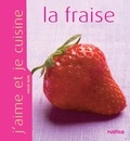 Aglaé Blin - J'aime et je cuisine la fraise.