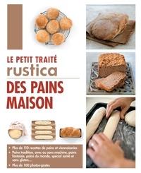 Aglaé Blin et Margaux Gayet - Le petit traité Rustica des pains maison.
