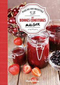 Aglaé Blin et Minouche Pastier - Mes bonnes confitures maison - Plus de 100 recettes.