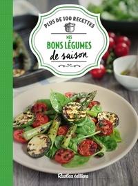 Aglaé Blin et Minouche Pastier - Mes bons légumes de saison - Plus de 100 recettes.