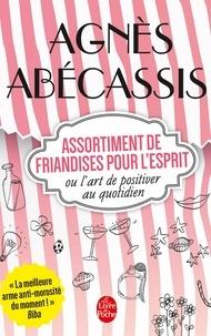 Agnès Abécassis - Assortiment de friandises ou l'art de positiver au quotidien.