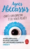 Agnès Abécassis - Café ! Un garçon s'il vous plaît.