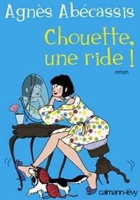 Agnès Abécassis - Chouette une ride !.