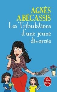 Agnès Abécassis - Les tribulations d'une jeune divorcée.