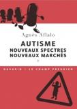 Agnès Aflalo - Autisme - Nouveaux spectres, nouveaux marchés.