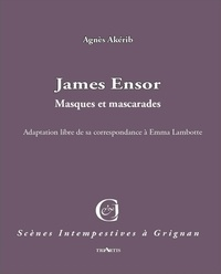 Agnès Akérib - James Ensor - Correspondance avec Emma Mambotte.