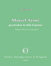 Agnès Akérib - Marcel Aymé - Pourfendeur du délit d'opinion.