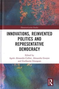 Agnès Alexandre-Collier et Alexandra Goujon - Innovations, Reinvented Politics and Representative Democracy.