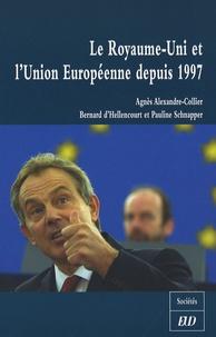 Agnès Alexandre-Collier et Bernard d' Hellencourt - Le Royaume-Uni et l'Union Européenne depuis 1997.