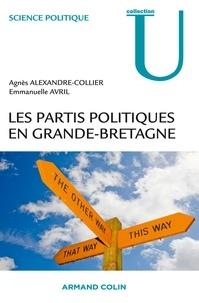 Agnès Alexandre-Collier et Emmanuelle Avril - Les partis politiques en Grande-Bretagne.