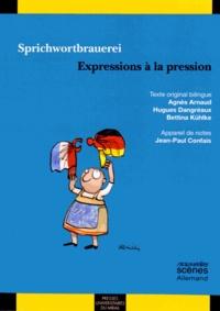 Agnès Arnaud et Hugues Dangréaux - Sprichwortbrauerei - Expressions à la pression.