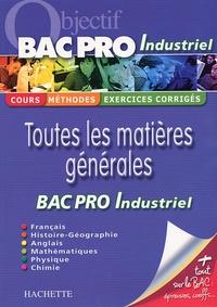 Agnès Auerbach et Georges Bringuier - Toutes les matières générales - Pour réviser son Bac Pro Industriel.