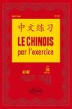 Agnès Auger - Le chinois par l'exercice. A2-B2.