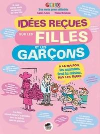 Agnès Aziza et Manu Boisteau - Idées reçues sur les filles et les garçons.