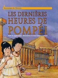 Agnès Aziza et Jean-François Dumont - Les dernières heures de Pompéi.