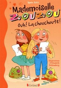 Agnès Aziza - Mademoiselle Zouzou  : Ouh ! La chouchoute !.