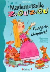 Agnès Aziza - Mademoiselle Zouzou  : Range ta chambre !.