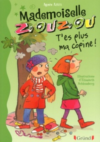 Agnès Aziza et Elisabeth Schlossberg - MELLE ZOUZOU  : Mademoiselle Zouzou T9 - T'es plus ma copine!.