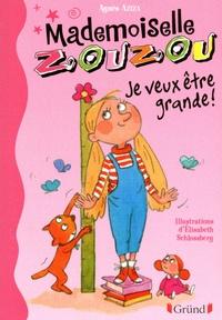 Agnès Aziza - Mademoiselle Zouzou Tome 4 : Je veux être grande !.