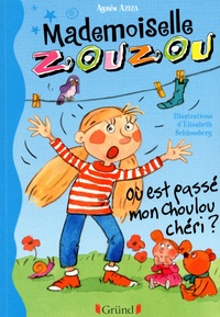 Agnès Aziza - Mademoiselle Zouzou Tome 6 : Où est passé mon Choulou chéri ?.