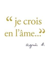Agnès b. et Patricia Khenouna - Je crois en l'âme.