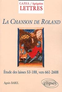Agnès Baril - La Chanson de Roland - Etude des laisses 53-188, vers 661-2608.