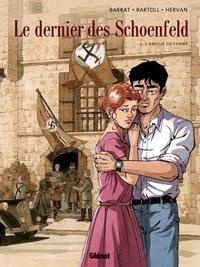 Agnès Barrat et Jean-Claude Bartoll - Le dernier des Schoenfeld Tome 2 : L'amour de Fanny.