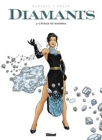 Agnès Bartoll et Jean-Claude Bartoll - Diamants Tome 3 : L'étoile du Katanga.