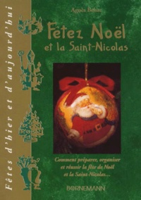 Fêtez Noël et la Saint-Nicolas. Comment préparer, organiser et réussir la fête de Noël et la Saint-Nicolas.pdf