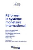 Agnès Bénassy-Quéré et Emmanuel Farhi - Réformer le système monétaire international.
