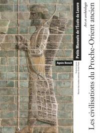 Agnès Benoit - Les civilisations du Proche-Orient ancien - Art et archéologie.