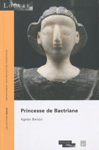 Agnès Benoit - Princesse de Bactriane.