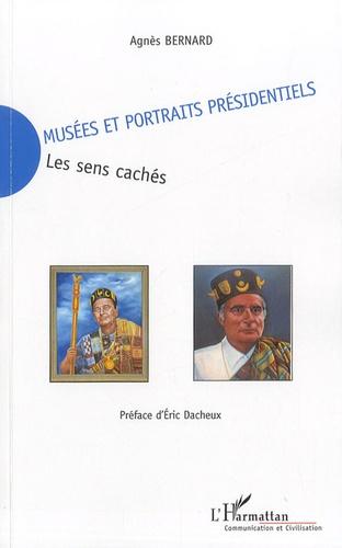 Agnès Bernard - Musées et portraits présidentiels, les sens cachés.