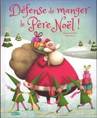Agnès Bertron-Martin et Marie Desbons - Défense de manger le Père Noël !.