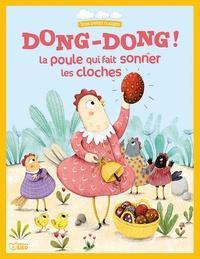 Agnès Bertron-Martin et Céline Chevrel - Dong-Dong ! - La poule qui fait sonner les cloches.