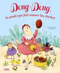 Agnès Bertron-Martin et Céline Chevrel - Dong-Dong, la poule qui fait sonner les cloches.