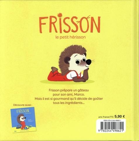 Frisson, le petit hérisson  Quel gourmand !