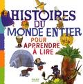 Agnès Bertron-Martin et Geneviève Huriet - Histoires du monde entier pour apprendre à lire.
