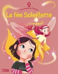 Agnès Bertron-Martin et Emmanuelle Colin - La fée Soleillette.