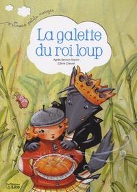 Agnès Bertron-Martin et Céline Chevrel - La galette du roi loup.