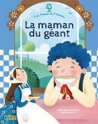 Agnès Bertron-Martin et Sara Ugolotti - La maman du géant.