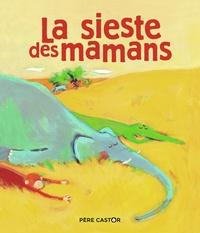 Agnès Bertron-Martin et Olivier Tallec - La sieste des mamans.