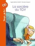 Agnès Bertron-Martin et Nicolas Hubesch - La sorcière du TGV.