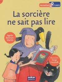 Agnès Bertron-Martin - La sorcière ne sait pas lire.