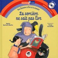 Agnès Bertron-Martin - La sorcière ne sait pas lire. 1 CD audio