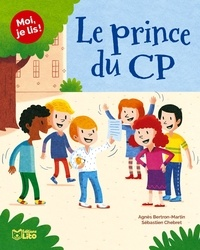Agnès Bertron-Martin et Sébastien Chebret - Le prince du CP.