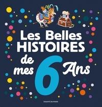 Agnès Bertron-Martin et Giulia Orecchia - Les belles histoires de mes 6 ans.